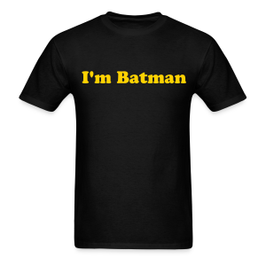 I'm Batman T Shirt - Men's T-Shirt