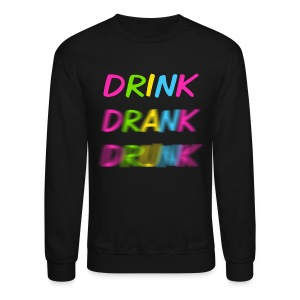 Crewneck Sweatshirt - The original Drink Drank Drunk crewneck for the gentlemen