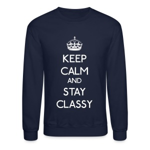 Keep Calm - And Stay Classy - Crewneck Sweatshirt