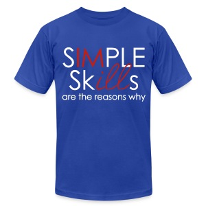 Simple Skills Are The Reasons Why - Men's T-Shirt by American Apparel