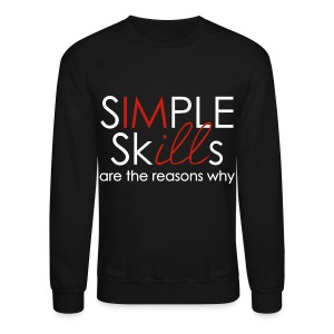 Simple Skills Are The Reasons Why - Crewneck Sweatshirt