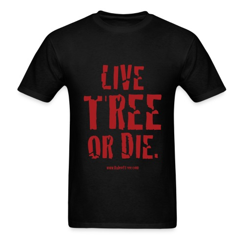 Live Tree or Die T-Shirt - Men's T-Shirt