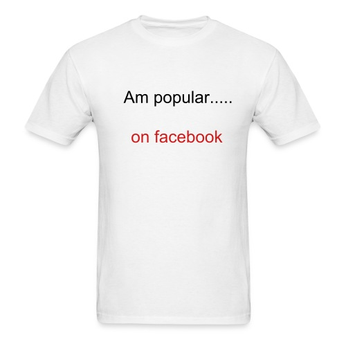 am popular.... on facebook - Men's T-Shirt