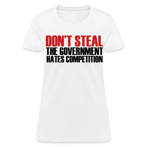 Don't Steal! - Women's T-Shirt