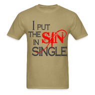 T-Shirts ~ Men's T-Shirt ~ I Put The Sin In Single