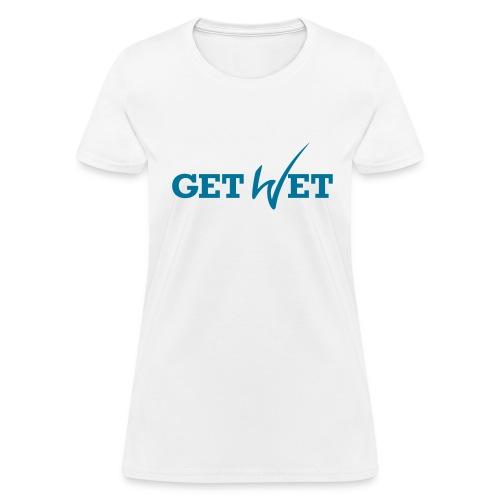 Get Wet - Women's T-Shirt