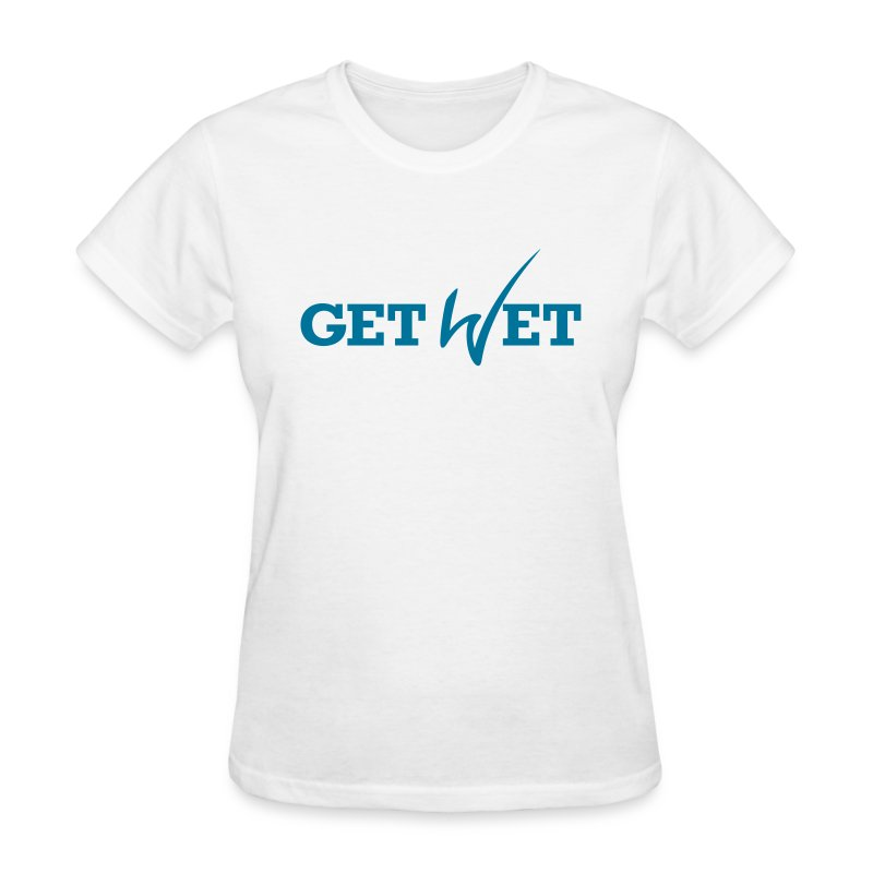 Get Wet - Women's T-Shirt