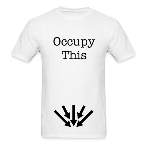 Occupy This Down Below - Men's T-Shirt