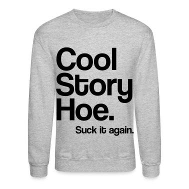 Cool Story Hoe Long Sleeve Shirts
