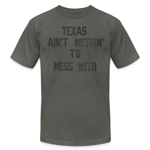 Don't Mess With Texas Tee - Men's Fine Jersey T-Shirt