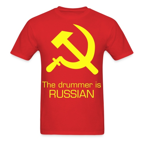 The drummer is Russian burned alive shirt - Men's T-Shirt