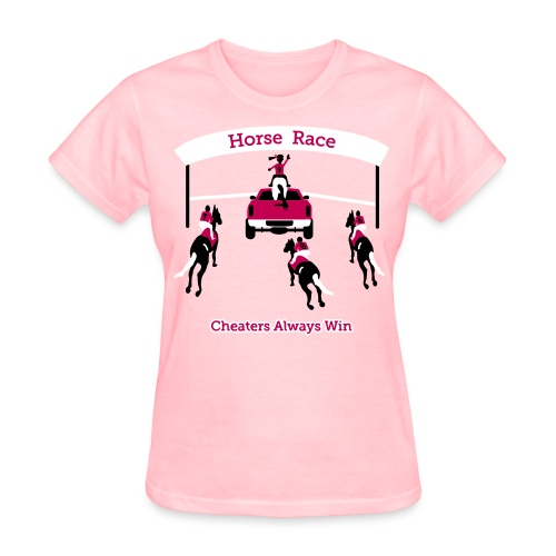 Horse Race - Cheaters Always Win - Womens T-Shirt - Women's T-Shirt