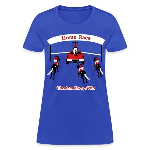 Horse Race - Cheaters Always Win - Womens T-Shirt - Women's T-Shirt