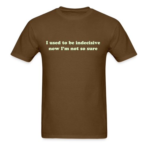 Indecisive - Men's T-Shirt