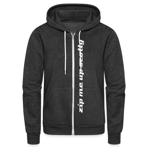 Zip Me Up Scotty - Unisex Hoodie - Unisex Fleece Zip Hoodie