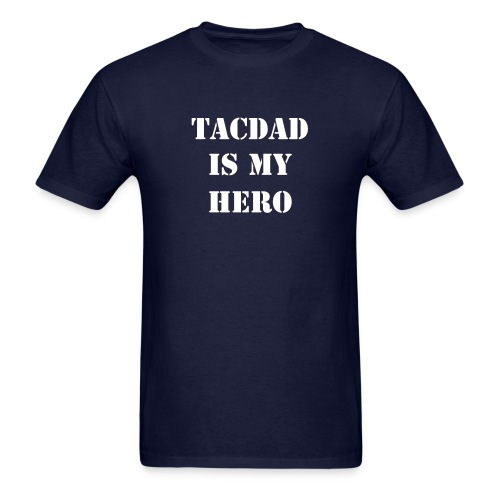 TacDad is my hero - Men's T-Shirt