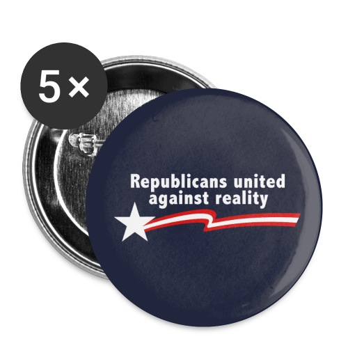 Republicans United Against Reality - Small Buttons