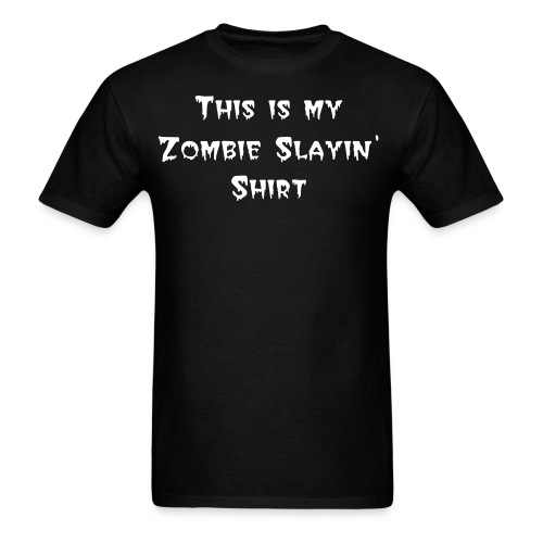 Zombie Slayin' Shirt - Men's T-Shirt
