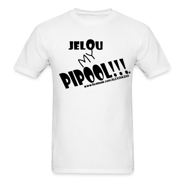 CAMISA JELOU MY PIPOOL!!! HOMBRE