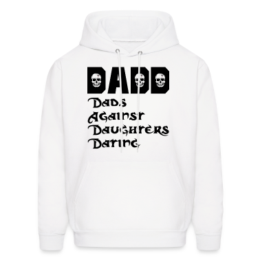DADD Dads Against Daughters Dating Hoodies
