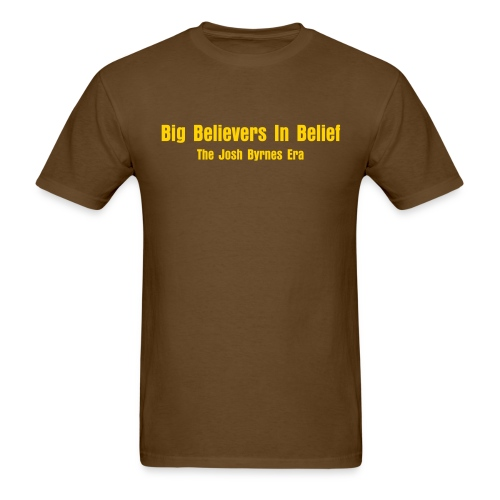 Big Believers In Belief - Men's T-Shirt