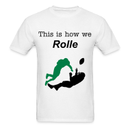 T-Shirts ~ Men's T-Shirt ~ This Is How We Rolle