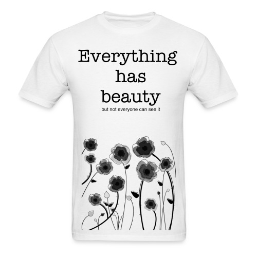 Everything has beauty - Men's T-Shirt