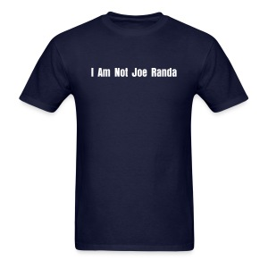 I Am Not Joe Randa - Men's T-Shirt