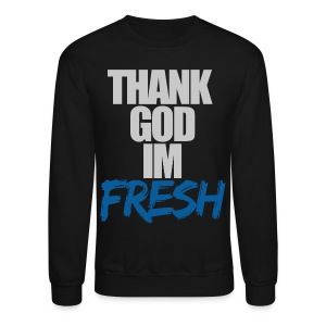 Thank God I'm Fresh - Crewneck Sweatshirt