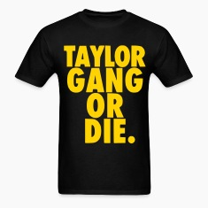 Taylor Gang Or Die T-Shirt