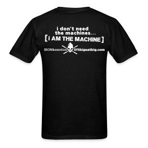 I don't need the machines...... - Men's T-Shirt