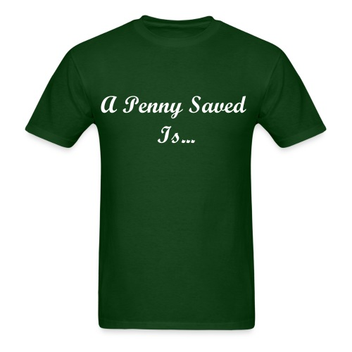 A Penny Saved... - Men's T-Shirt