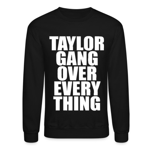 Taylor Gang - Crewneck Sweatshirt