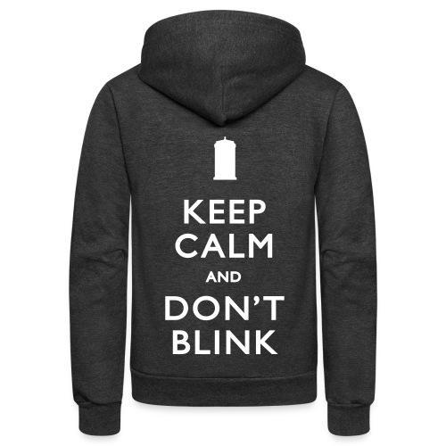Keep Calm and Don't Blink - Unisex Fleece Zip Hoodie