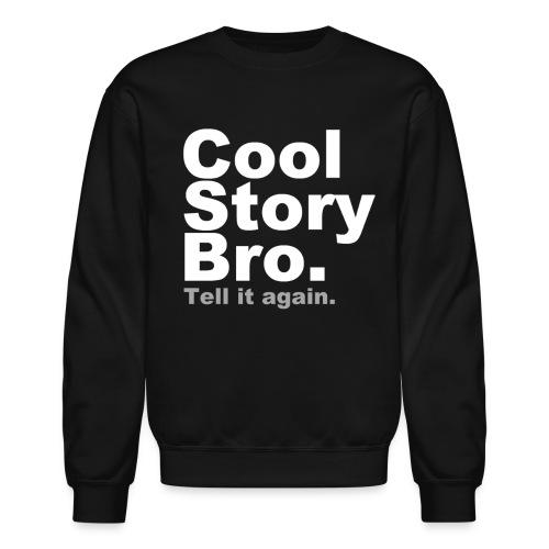Cool Story Bro - Crewneck Sweatshirt