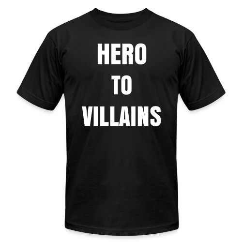 HERO TO VILLAINS AMERICAN APPAREL T-SHIRT - Men's Fine Jersey T-Shirt