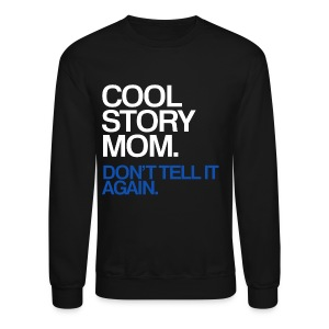 Cool Story Mom - Don't Tell It Again - Crewneck Sweatshirt