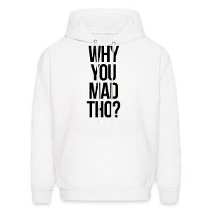 Humor - Why You Mad Tho? (Black) - Men's Hoodie