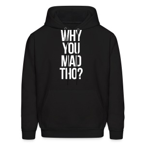Humor - Why You Mad Tho? (White) - Men's Hoodie