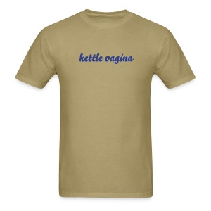 Kettle Vagina Strange and Funny T-Shirt - Men's T-Shirt
