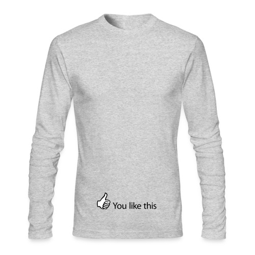 You Like This - Men's Long Sleeve T-Shirt by Next Level