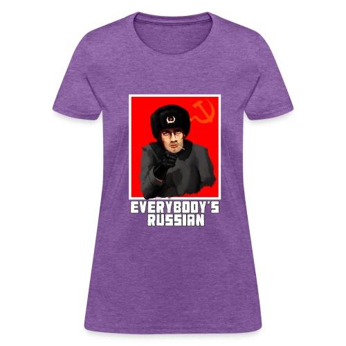 Everybody's Russian! - Women's T-Shirt