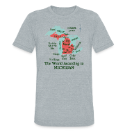 T-Shirts ~ Unisex Tri-Blend T-Shirt ~ The World According to Michigan