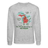 Long Sleeve Shirts ~ Crewneck Sweatshirt ~ The World According to Michigan