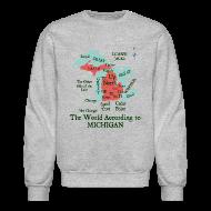 Long Sleeve Shirts ~ Crewneck Sweatshirt ~ The World According to Michigan