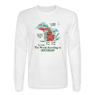 Long Sleeve Shirts ~ Men's Long Sleeve T-Shirt ~ The World According to Michigan