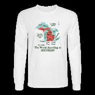 Long Sleeve Shirts ~ Men's Long Sleeve T-Shirt ~ The World According to Michigan