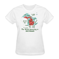 T-Shirts ~ Women's T-Shirt ~ The World According to Michigan