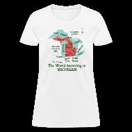 T-Shirts ~ Women's T-Shirt ~ The World According to Michigan