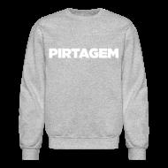 Long Sleeve Shirts ~ Crewneck Sweatshirt ~ PIRTAGEM